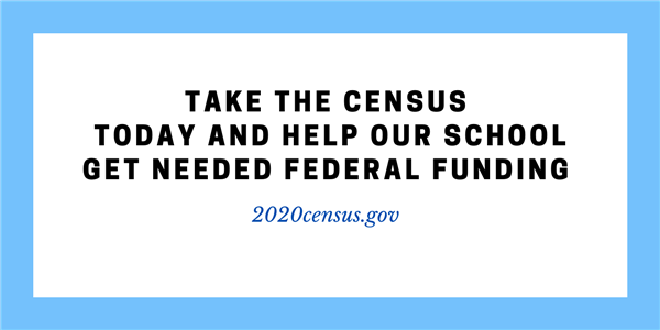 Take the census  today and help our school get needed federal funding. 2020census.gov