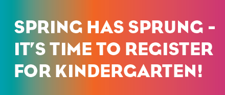 Spring Has Sprung-It's Time to Register for Kindergarten