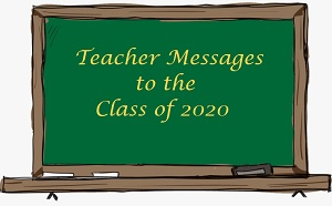 "Blackboard saying ""Teacher Messages to the Class of 2020"""
