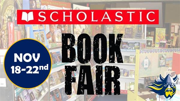 Book Fair Nov 18 -  22 Viking head logo, Book in blurred back ground Scholastic in read block