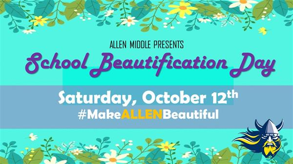 allen middle presents School Beautification Day Saturday October 12th #makeallenbeautiful flower