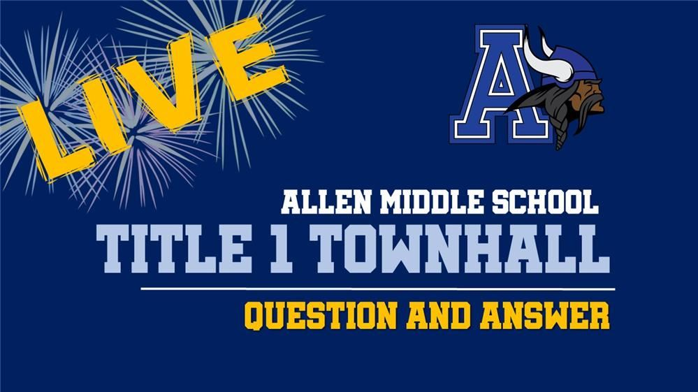 Allen middle school title 1 townhall question and answer