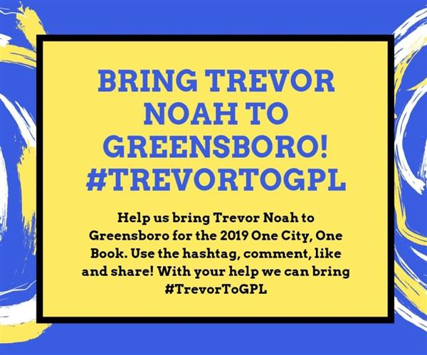 Help us bring Trevor Noah to 2019 One City One Book. #TrevorToGPL