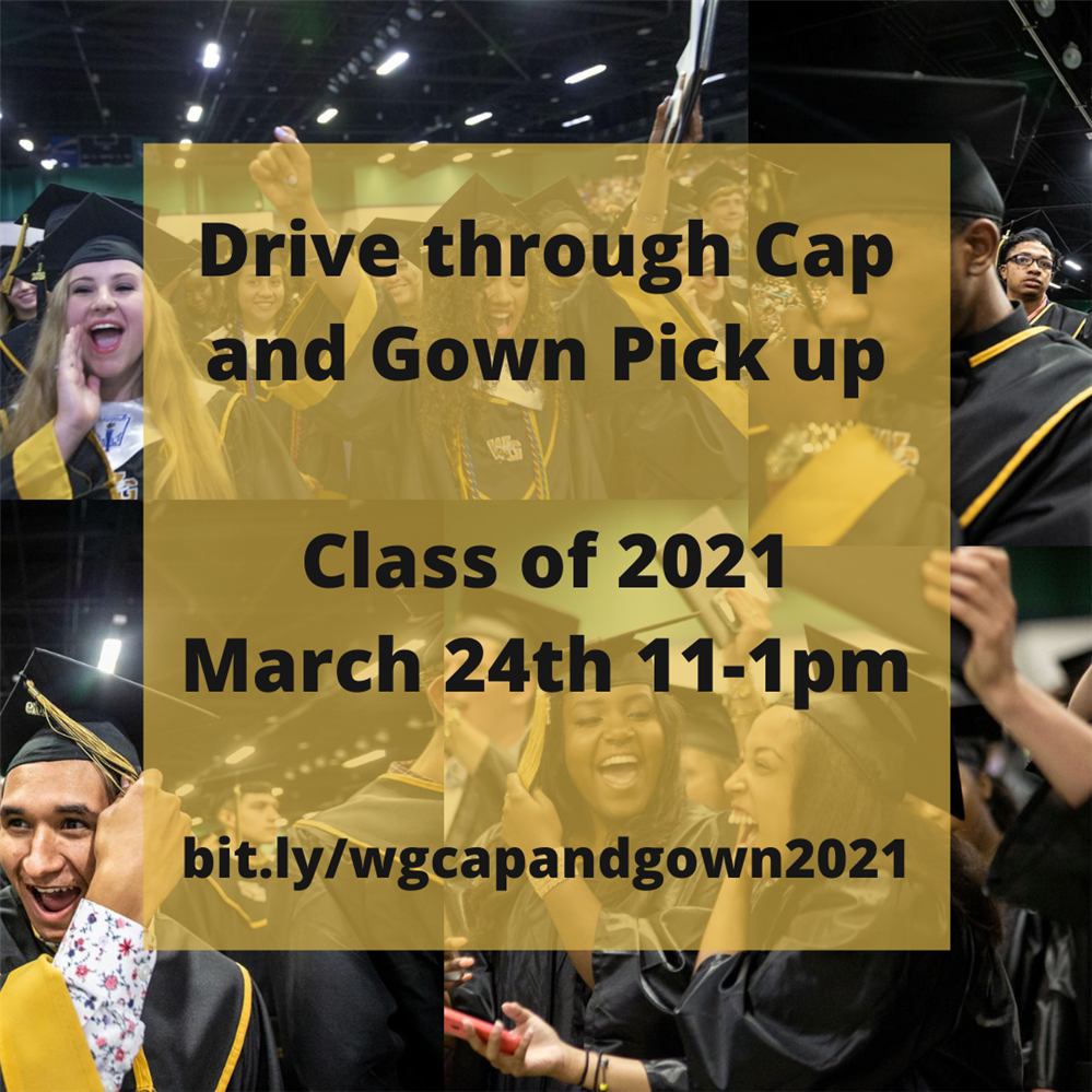 Drive through Cap and Gown Pick up Class of 2021 March 24th 11-1pm bit.ly_wgcapandgown2021