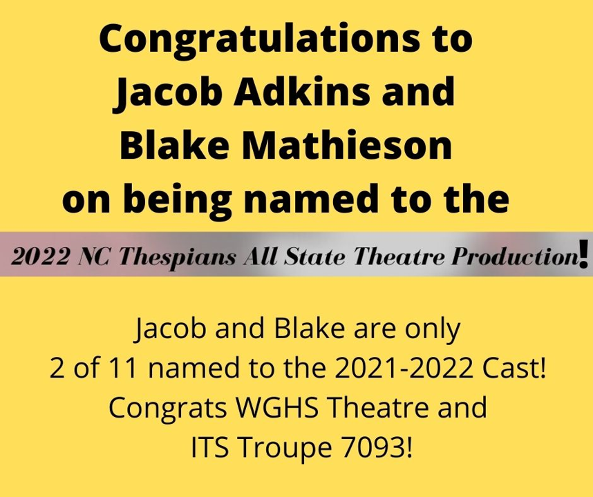 Congratulations to Adkins and Mathieson on being named to the 2022 NC Thespians All State Theatre