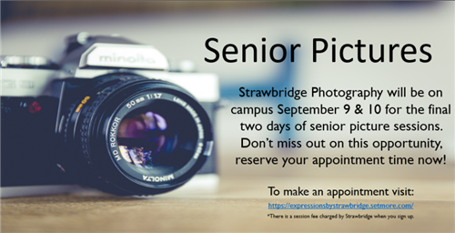 Senior Pictures on Sept 9th & 10th.