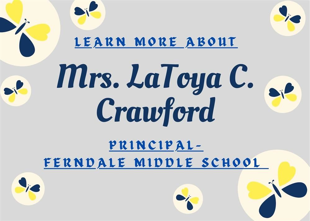 Learn More About_Mrs. LaToya C. Crawford_Principal- Ferndale Middle School