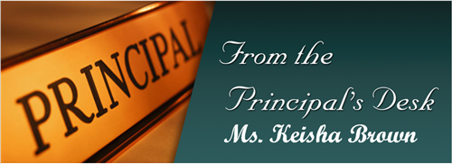 From the desk of Principal Keisha Brown