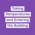 Taking temperatures and entering the building