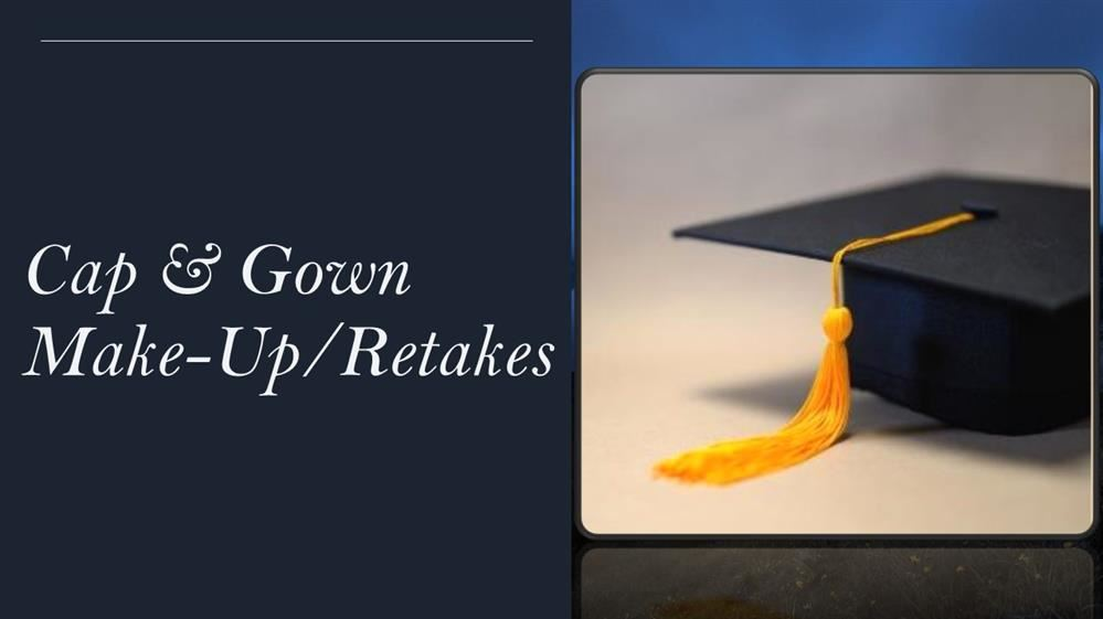 Cap and gown retakes and makeups