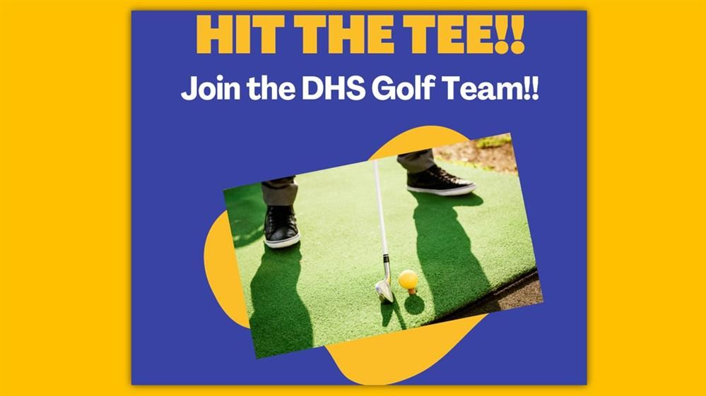 Hit the Tee!  Join the DHS Golf Team