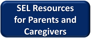 SEL resources for Parents and Caregivers link