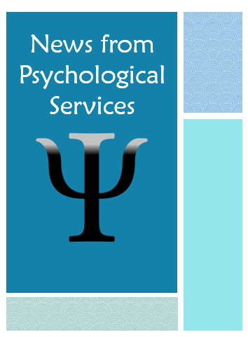 Psychological Services Newsletter: Anxiety