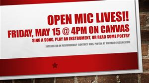 open mic lives! Friday, May 15 at 4pm on Canvas. Contact Mrs. Pinyan at pinyans@gcsnc.com to sign up
