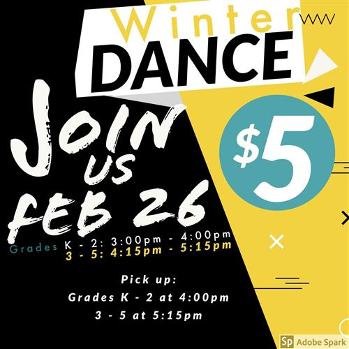 Winter Dance Join us Feb 26 Grades k to 2 3pm to 4pm 3 to 5 4:15pm to 5:15pm $5 Pick up Grades K to 2 at 4pm 3 to 5 at 5:15pm