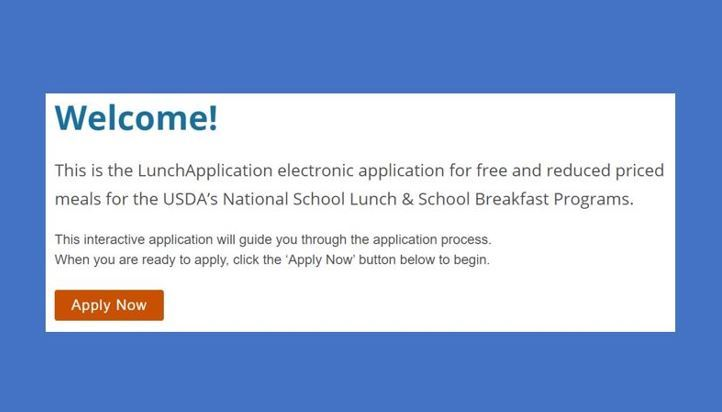 Welcome! This is the LunchApplication electronic application for free and reduced priced meals...