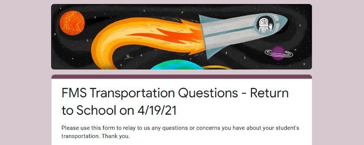 FMS Transportation Questions - Return to School on 4/19/21