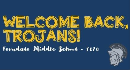 Welcome Back Trojans! Ferndale Middle School - 2020