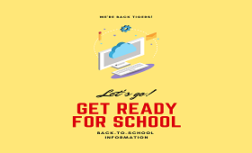 "Illustration of computer with text ""We're back Tigers! Let's Go! Get Ready for School Information"""