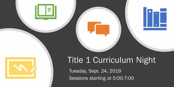 Title 1 Curriculum Night Sept. 24, 2019