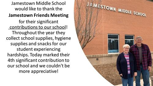 Jamestown Middle School would like to thank the  Jamestown Friends Meeting  for their significant contributions to our school