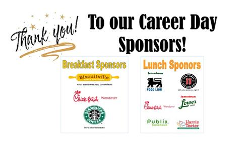 Thank you to our career day sponsors! Breakfast Sponsors Biscuitville Chick Fil A, Starbucks Coffee, Lunch Sponsors Food Lion