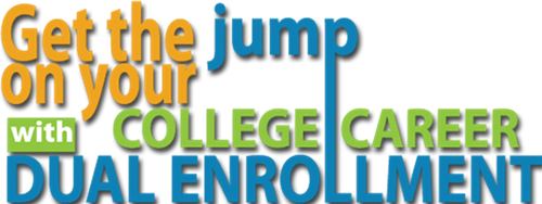 "Text reading ""Get the jump on your college career with dual enrollment"""