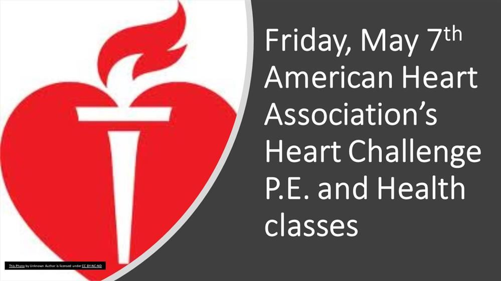 Friday, May 7th: American Heart Association's Heart Challenge - P.E. and Health classes