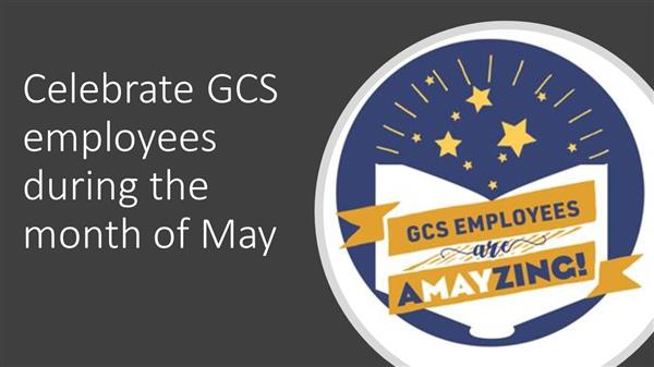 Celebrate GCS employees during the month of May