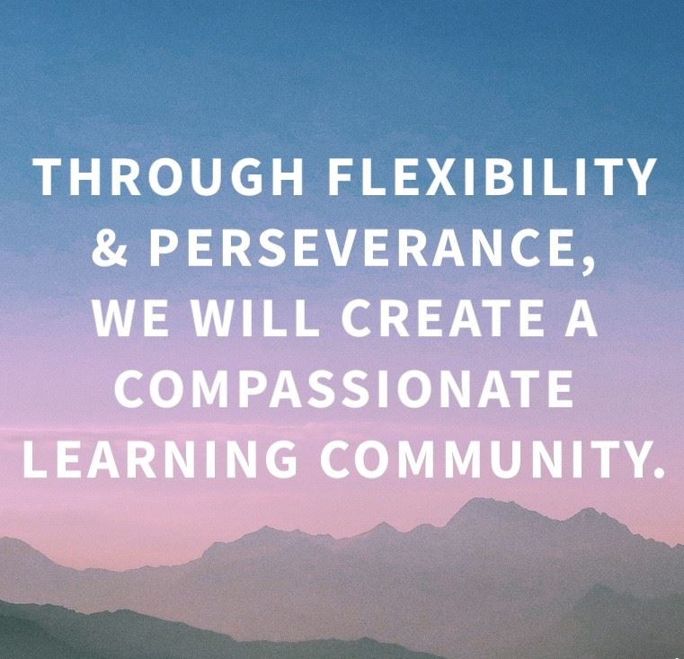 Department Vision: Through flexibility and perseverance, we will create a compassionate learning community.