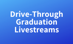 Drive-Through Graduation Livestreams