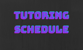 Tutoring Schedule / Please Click for Days/Times