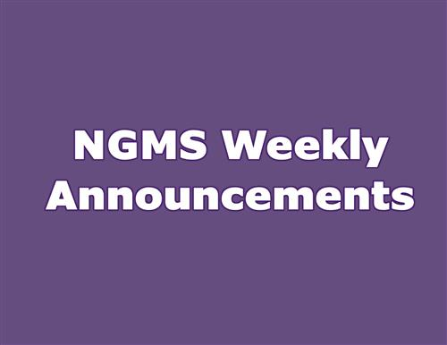 NGMS Weekly Announcements