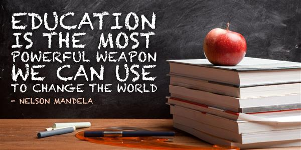 Education is the most powerful weapon we can use to change the world ! -Nelson Mandela