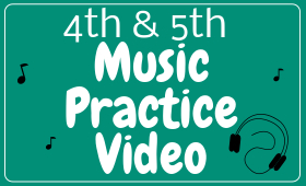 4th & 5th Music Practice Video