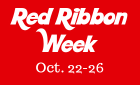 Red Ribbon Week Oct. 22-26